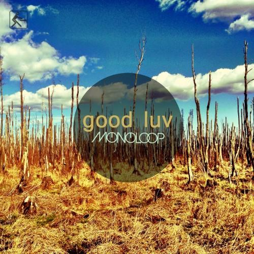 125_Monoloop_Good_Luv[Original_Mix]
